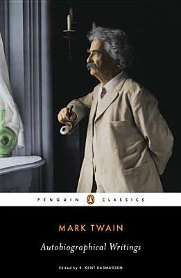 Autobiographical Writings By Twain, Mark/ Rasmussen, R. Kent (EDT)/ Rasmussen, R. Kent (INT)