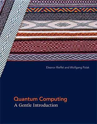 Quantum Computing By Rieffel, Eleanor G./ Polak, Wolfgang H.