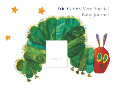 Eric Carle's Very Special Baby Journal By Carle, Eric