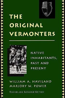 The Original Vermonters By Haviland, William A./ Power, Marjory W.